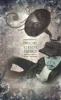 Ivan Durban: Canciones, versos y delirios