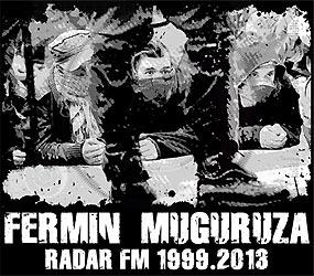Fermin Muguruza: Radar FM 1999.2013