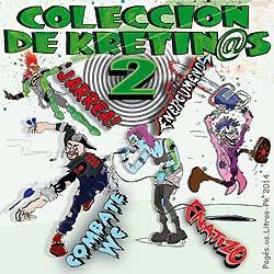 Jarrea!: Colección de Kretinos 2