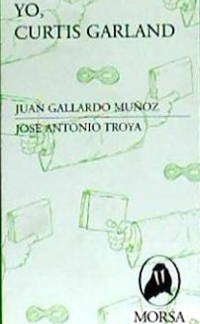 Juan Gallardo Muñoz: Yo, Curtis Garland