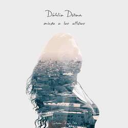 Dàhlia Durán: Miedo A Las Alturas