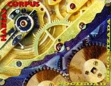 Habeas Corpus: Sociedad Mecanizada