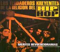 Los Verdaderos Kreyentes De La Religion Del Hip Hop: Mentes Revolucionarias