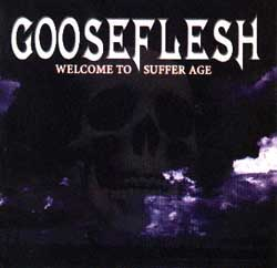 Gooseflesh: Welcome To Suffer Age