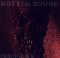 Rotten Sound: Under Pressure