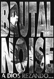 Brutal Noise: A Dios Rezando