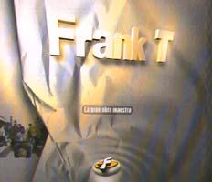 Frank T: La Gran Obra Maestra