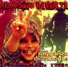 Nen@s Da Revolta: Raggaliza dissidente