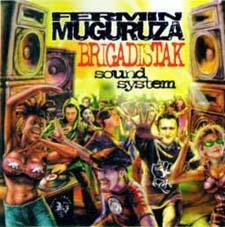 Fermin Muguruza: Brigadistak Sound System