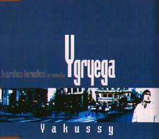 Ygriega: Yakussy