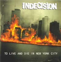 Indecision: To Live And Die In New York City