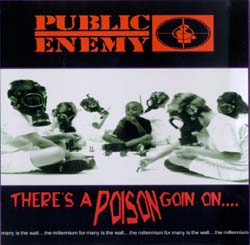 Public Enemy: There's is a Poison Goin On…