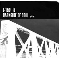 Darkside Of Soul, E-150: Split ep