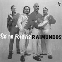 Raimundos: So'no forevis