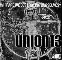Union 13: Why are we destroying ousrselves?
