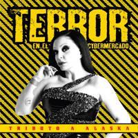 """Varios: Lanzamiento de """"Terror en el Cybermercado – Otro tributo a Alaska"""""""