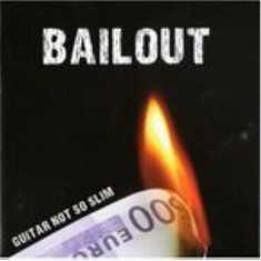 """Guitar Not So Slim: Publican su nuevo álbum, """"Bailout"""""""