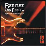 "Benitez and Nebula: Lanzamiento de ""Night Life / Essence of Life"""