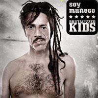 "Brutalizzed Kids: Lanzamiento de ""Soy Muñeco"""
