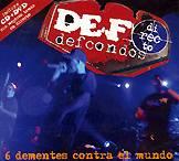 """Def Con Dos: Lanzamiento de """"6 dementes contra el mundo"""""""