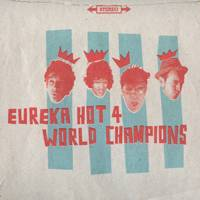 "Eureka Hot 4: Lanzamiento de ""World Champions"""