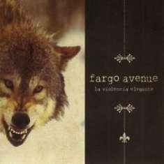 """Fargo Avenue: Debutan con el álbum """"La violencia elegante"""""""