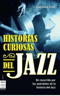 """Lawrence Lindt: Publica un nuevo libro en España, """"Historias curiosas del jazz, un recorrido por   las anécdotas de la historia del jazz"""""""