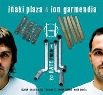 """Iñaki Plaza, Ion Garmendia: Lanzamiento de """"20 Hatz Proiek"""""""