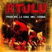 """Ktulu: Lanzamiento de """"Visión en la casa del caníbal"""""""