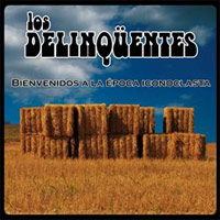 """Los Delincuentes: Lanzamiento de """"Bienvenidos a la Época Iconoclasta"""""""
