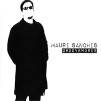 """Mauri Sanchis: Lanzamiento de """"Groove Words"""""""