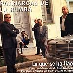 """Patriarcas de la Rumba: Lanzamiento de """"La que se ha liao"""""""
