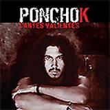 Poncho K: Cantes Valientes