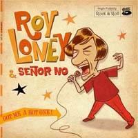 """Roy Loney, Señor No: Lanzamiento de """"Got Me a Hot One!"""""""