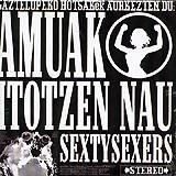 Sexty Sexers: Amuak Itotzen Nau