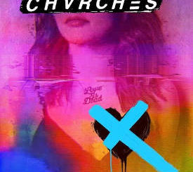 Chvrches : Love is dead