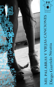 Diego Garrido Stratta : Poesía desde las entrañas del asfalto