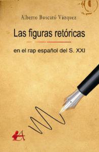 Alberto Buscató Vázquez : El rap como un arte mayor