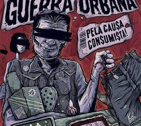 "Guerra Urbana : Lanza el álbum ""Pela Causa Consumista!"""
