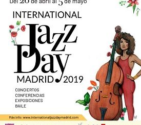 International Jazz Day Madrid 2019 : Del 26 de abril al 5 de mayo
