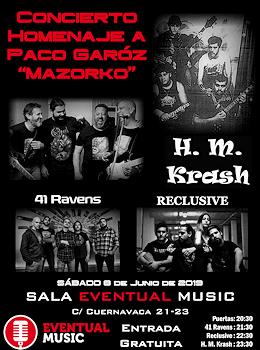 "41 Ravens, H.M. Krash, Reclusive: Homenaje a Paco Garóz ""Mazorko"", 8 de junio 2019, Málaga"