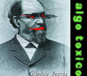 Algo Tóxico : Glándula Anarcha