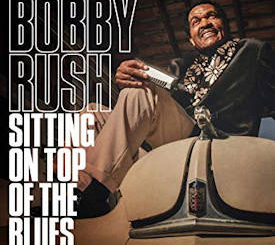 Bobby Rush : Sitting on top