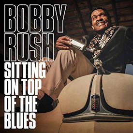 Bobby Rush: Sitting on top
