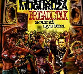 Fermin Muguruza : Brigadistak Sound System (reedición en vinilo)