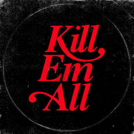 Kill Em All : Kill Em All