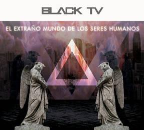 Black TV : Perplejos ante la humanidad