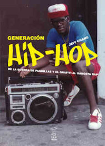 Jeff Chang : Generación Hip Hop