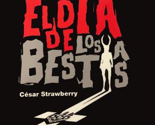 César Strawberry : El Día de Los Bestias