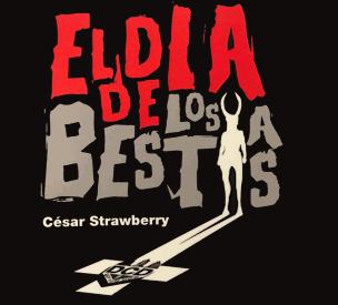 César Strawberry: El Día de Los Bestias
